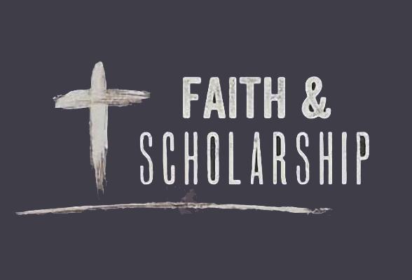 faith and scholarship